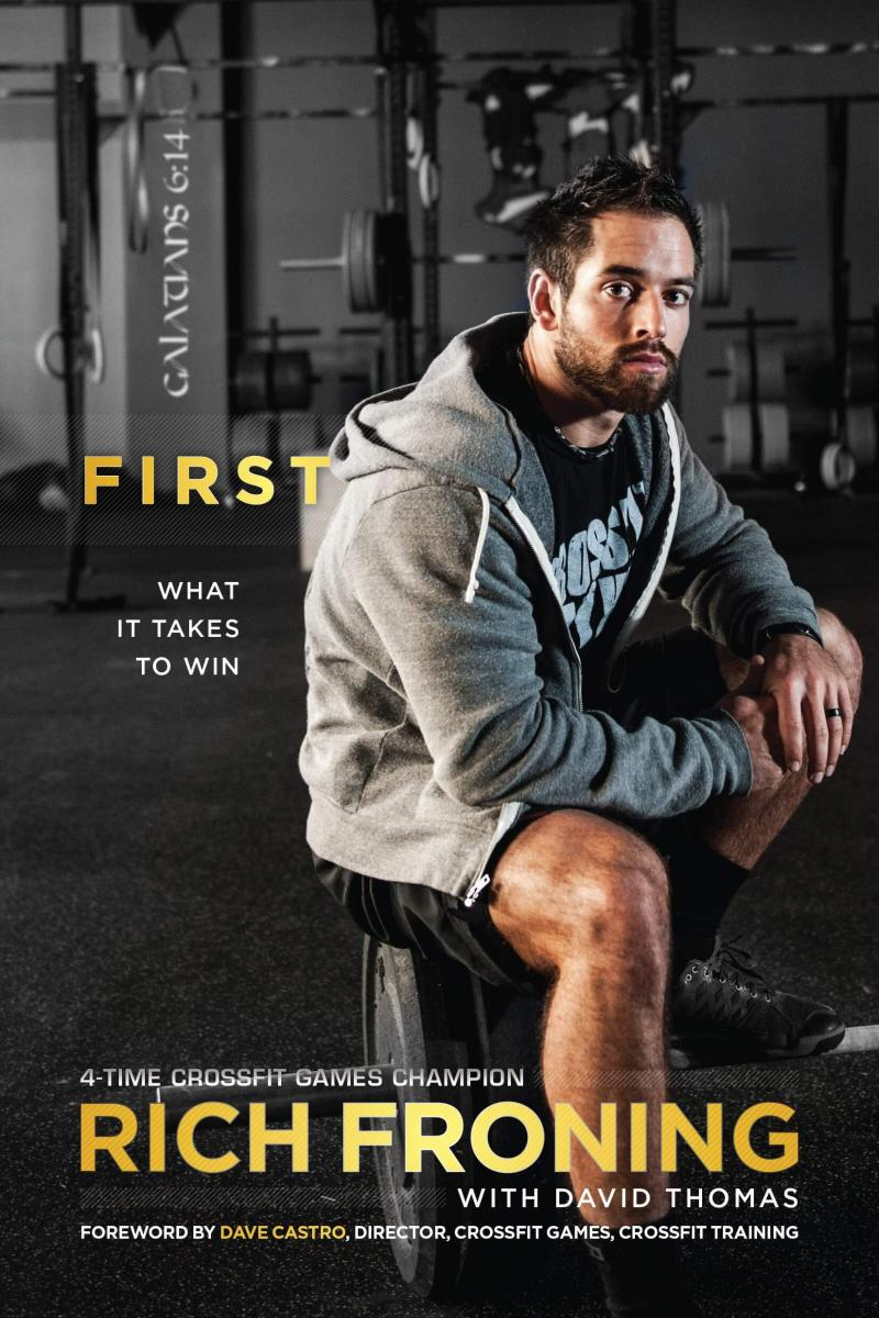 What it Takes to Win, By Rich Froning